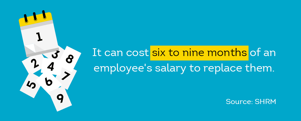 it can be very costly to replace an employee
