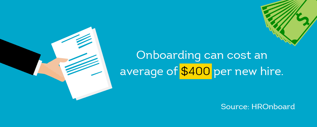 employee onboarding costs average $400 per hire