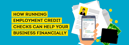 4 Reasons Why To Run Employment Credit Checks  [INFOGRAPHIC]